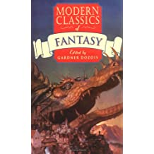 Modern Classics of Fantasy: A Treasure Trove of Fantastic Fiction from the 1940's to Today