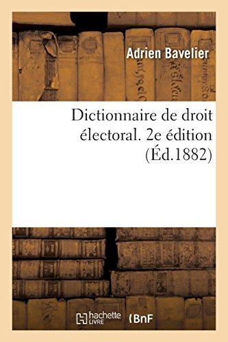 Dictionnaire de droit électoral. 2e édition par BAVELIER-A