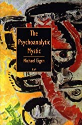 The Psychoanalytic Mystic by Michael Eigen (1998-03-02)
