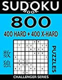 Sudoku Book 800 Puzzles, 400 Hard and 400 Extra Hard: Sudoku Puzzle Book With Two Levels of Difficulty To Improve Your Game: Volume 30 (Sudoku Book Challenger Series)