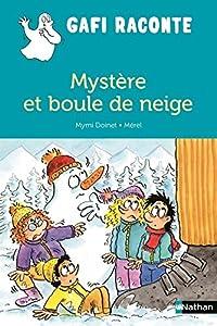 """Afficher """"Gafi raconte Mystère et boule de neige"""""""