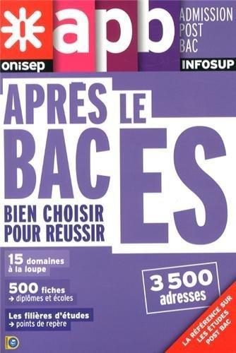 Après le Bac ES : Bien choisir pour réussir de ONISEP (24 octobre 2013) Broché