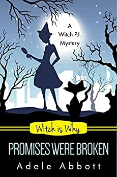 Witch Is Why Promises Were Broken (A Witch P.I. Mystery Book 23) by [Abbott, Adele]