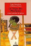 Le Yoga des Pharaons - L'éveil intérieur du sphinx
