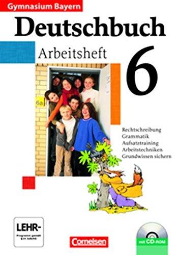 Deutschbuch Gymnasium - Bayern / 6. Jahrgangsstufe - Arbeitsheft mit Lösungen und Übungs-CD-ROM, 2. Auflage Nachdr.