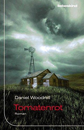 Buchseite und Rezensionen zu 'Tomatenrot: Roman' von Daniel Woodrell