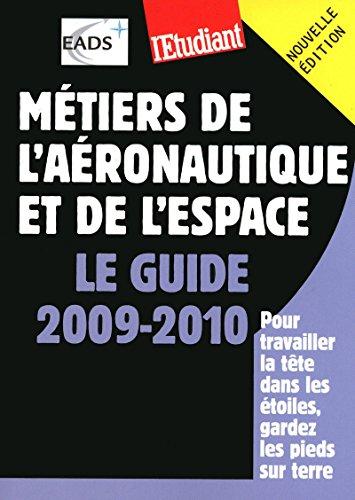 Métiers de l aéronautique et de l espace : le guide 2009-2010