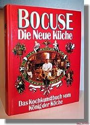 Die neue Küche : d. Kochkunstbuch vom König d. Köche. Paul Bocuse. Dt. Übers. [aus d. Franz.] u. Bearb. von Bernd ... Neuner-Duttenhofer.