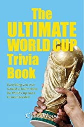 Ultimate World Cup Trivia Book