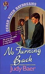 No Turning Back (Cedar River daydreams) by Judy Baer (1991-09-06)