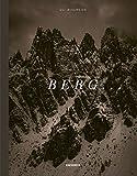 BERG ...: Die Alpen in 18 Begriffen