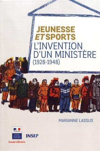 Jeunesse et Sports : L'invention d'un ministère (1928-1948) par From INSEP