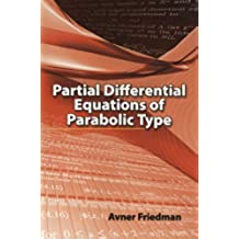 Partial Differential Equations of Parabolic Type (Dover Books on Mathematics)