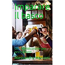 Imparare il basco: Un' introduzione per principianti (Italian Edition)