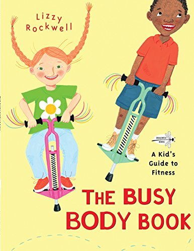 The Busy Body Book: A Kid's Guide to Fitness por Lizzy Rockwell