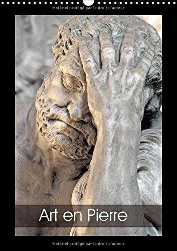 Art en Pierre 2018: Sculptures en pierre dans le patrimoine religieux (Calvendo Foi)