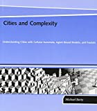 Cities and Complexity – Understanding Cities with Cellular Automata, Agent–Based Models, and Fractals