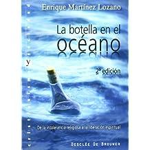 La botella en el océano: De la intolerancia religiosa a la liberación espiritual (Cristianismo