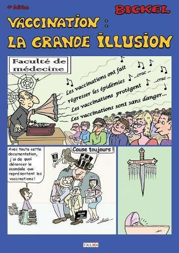 Vaccination: La Grande Illusion (4e Édition) par Bickel