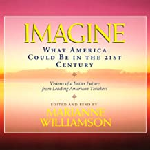 Imagine: What America Could Be in the 21st Century