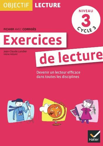 Objectif Lecture - Exercices de lecture, fichier avec corrigés Niveau 3 Cycle 3 par Irène Adami