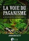 La voie du paganisme : Guide moderne des pratiques païennes par Beckett
