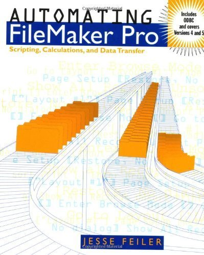 Automating FileMaker Pro: Scripting and Calculations by Jesse Feiler (2000-03-06)