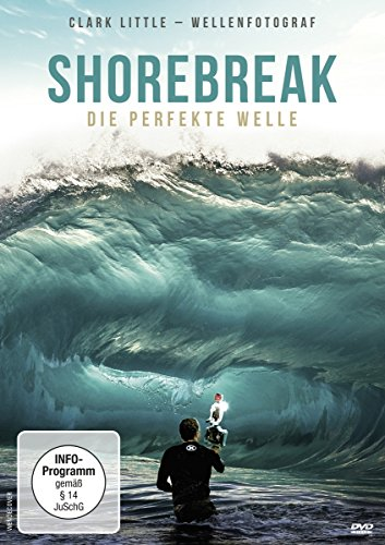Shorebreak - Die perfekte Welle (Wellenfotograf Clark Little)