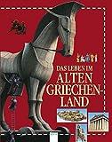 Das Leben im alten Griechenland - Jane Ghisholm, Lisa Miles, Struan Reid