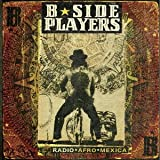 Songtexte von B-Side Players - Radio Afro Mexica
