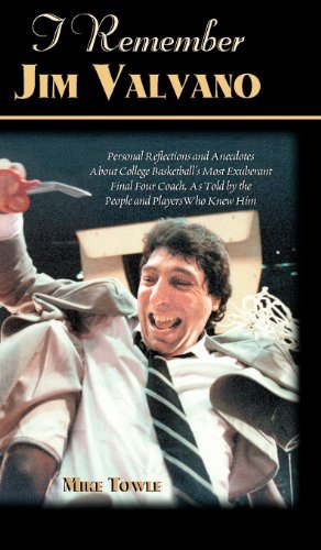 I Remember Jim Valvano: Personal Memories of and Anecdotes to Basketball's Most Exuberant Final Four Coach, as Told by the People and Players Who Knew Him by Mike Towle (2001-10-19) par Mike Towle