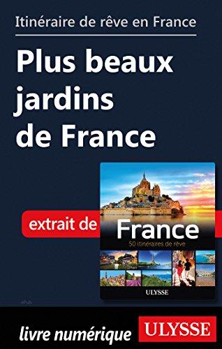 Descargar Libro Itinéraire de rêve en France - Plus beaux jardins de France de Collectif
