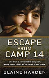 Escape from Camp 14: One Man's Remarkable Odyssey from North Korea to Freedom in the West (Center Point Platinum Nonfiction) Lrg Edition by Harden, Blaine (2012) Gebundene Ausgabe