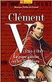 Clement V (1264-1314) pape gascon et les templiers de Monique Dollin du Fresnel ( 8 mai 2014 )