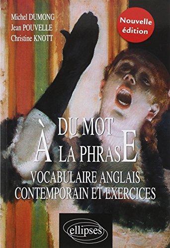 Du Mot à la Phrase Vocabulaire Anglais Contemporain et Exercices
