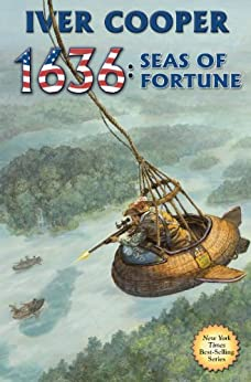 1636: Seas of Fortune (Ring of Fire Series Book 15) by [Cooper, Iver]