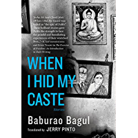 When I Hid My Caste: Stories