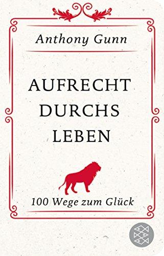 aufrecht-durchs-leben-100-wege-zum-gluck-fischer-taschenbibliothek