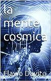 la mente cosmica (Italian Edition)