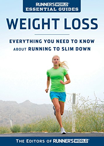 Runner's World Essential Guides: Weight Loss: Everything You Need to Know about Running to Slim Down (English Edition) (World-diät Runners)