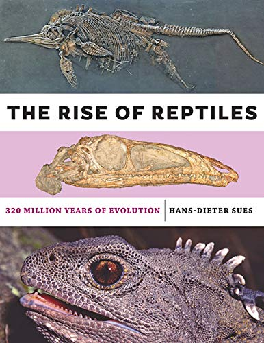 The Rise of Reptiles: 320 Million Years of Evolution (English Edition)