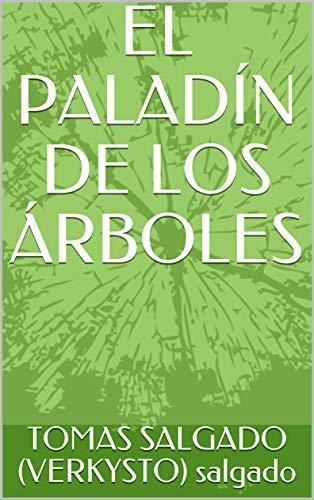 EL PALADÍN DE LOS ÁRBOLES (AVENTURA nº 1) por TOMAS SALGADO (VERKYSTO) salgado