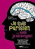 Je suis parisien... mais je me soigne ! (GUIDES ILLUSTRE) (French Edition)