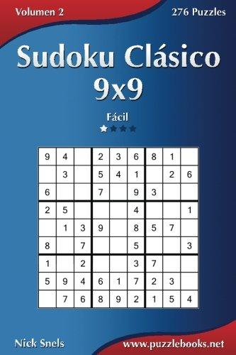 Sudoku Clásico 9x9 - Fácil - Volumen 2 - 276 Puzzles: Volume 2