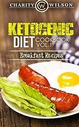 Ketogenic Diet: Cookbook Vol. 1 Breakfast Recipes by Charity Wilson (2015-01-26)