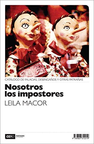 Nosotros los impostores: Catálogo de falacias, desengaños y otras patrañas (No Ficción nº 26)