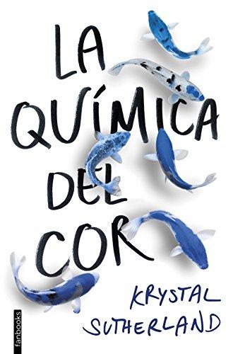 La química del cor (Catalan Edition) por Krystal Sutherland