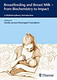 Breastfeeding and Breast Milk - From Biochemistry to Impact: A Multidisciplinary Introduction (English Edition)