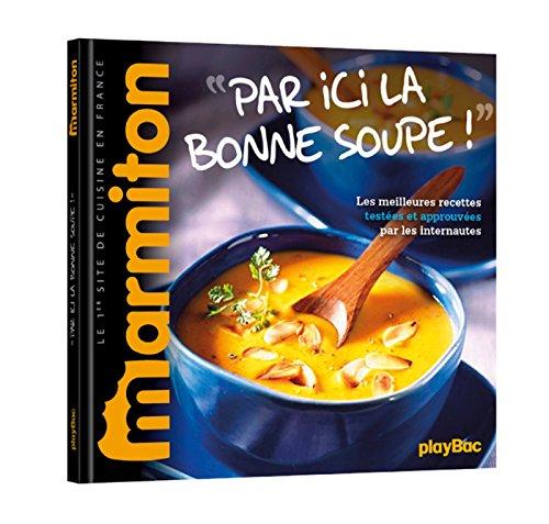 Recettes Marmiton - Par ici la bonne soupe ! par Collectif