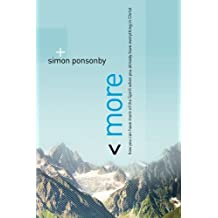 More: How You Can Have More of the Spirit When You Already Have Everything in Christ by Simon Ponsonby (2010-07-01)